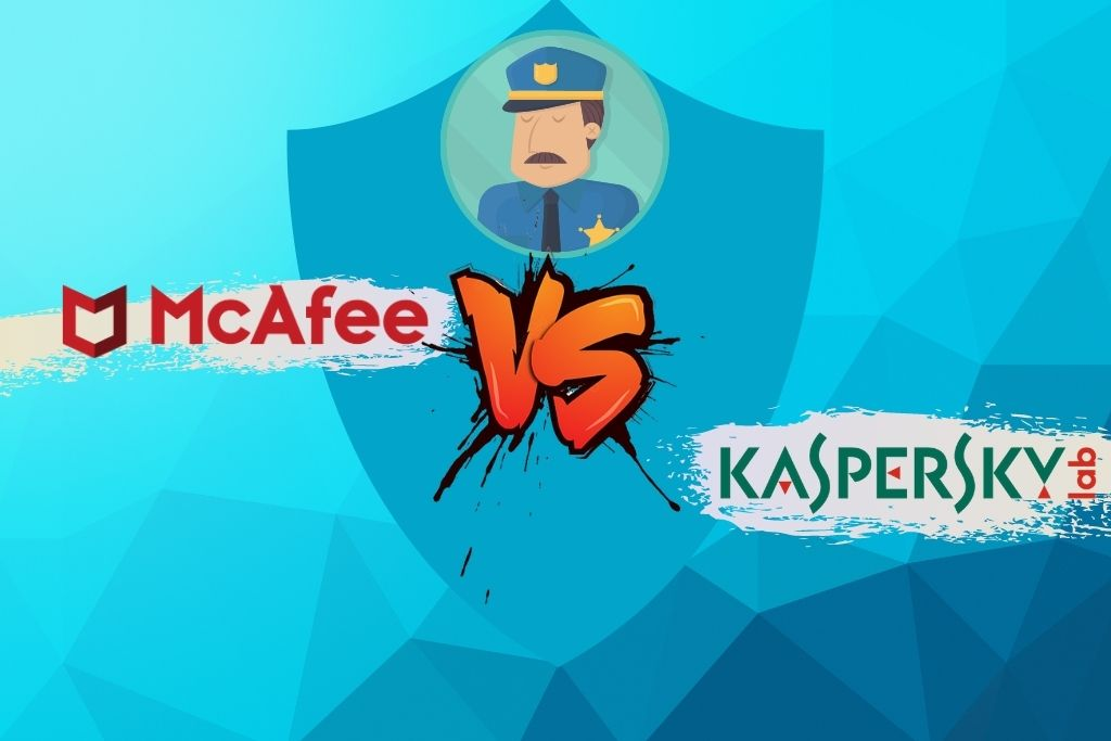 McAfee vs Kaspersky - Which One To Go For In 2021