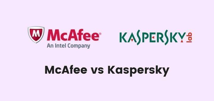 McAfee vs Kaspersky – Which One To Go For In 2019?