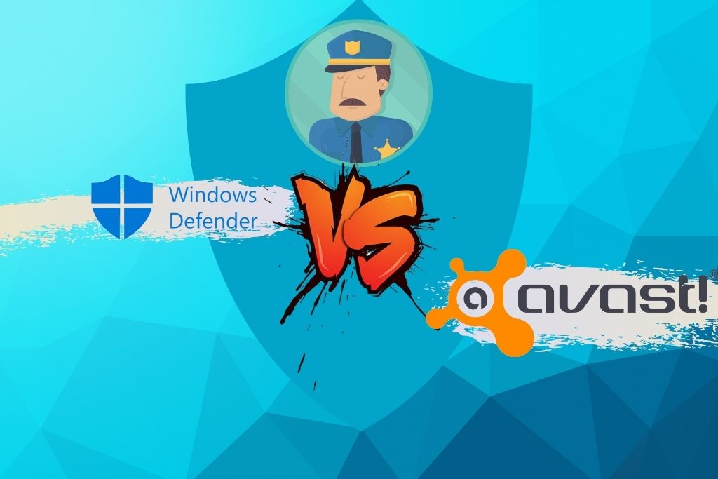 Windows Defender vs Avast - Which One To Go For In 2021