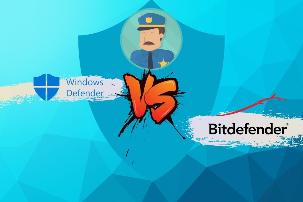Windows Defender vs BitDefender - Which One To Go For In 2021