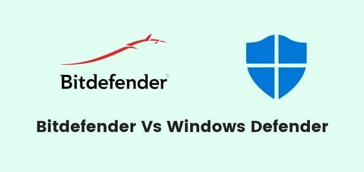 Windows Defender vs BitDefender – Which One To Go For In 2019?