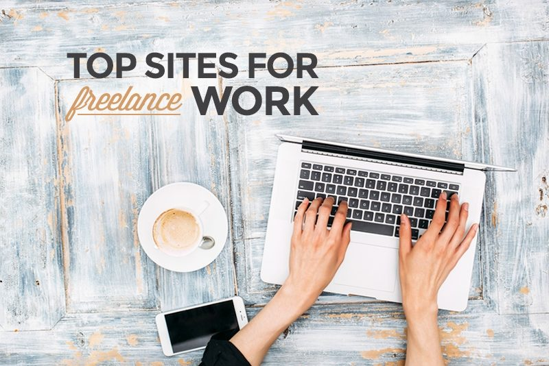 10 Best Freelancing Sites To Get Freelance Work & Make Money Fast