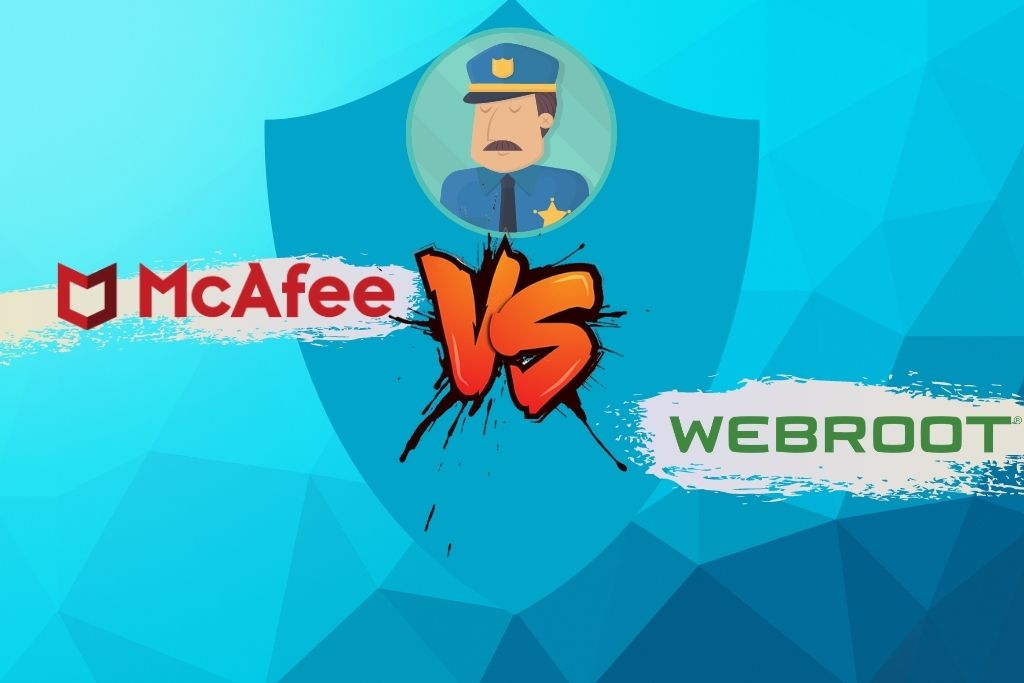 McAfee Vs Webroot - Which One To Go For In 2021
