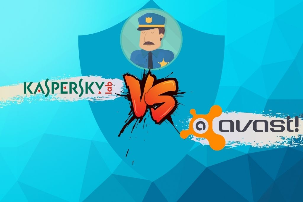 Avast vs Kaspersky Comparison A head to head battle in 2021