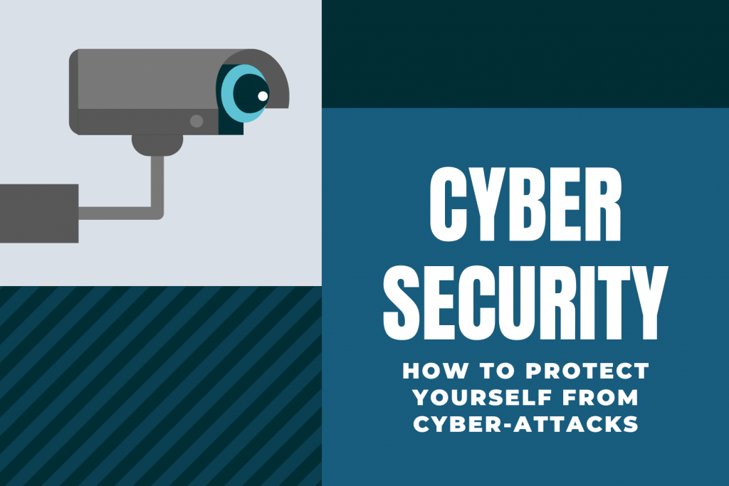 Cyber Security. How To Protect Yourself From Cyber Attacks