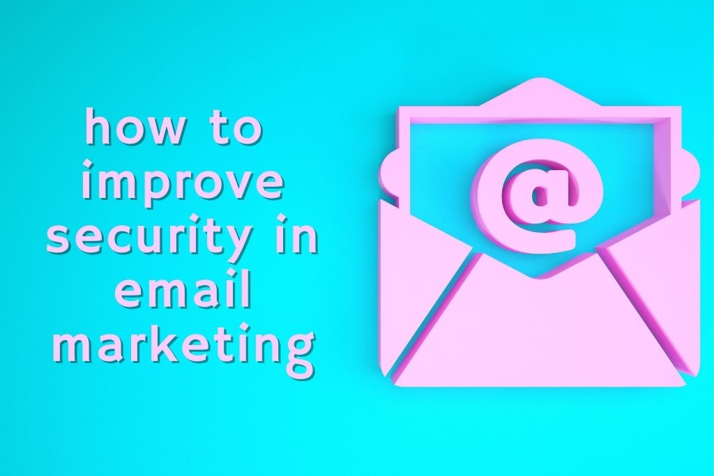 How To Prevent Fraud And Improve Security In Email Marketing