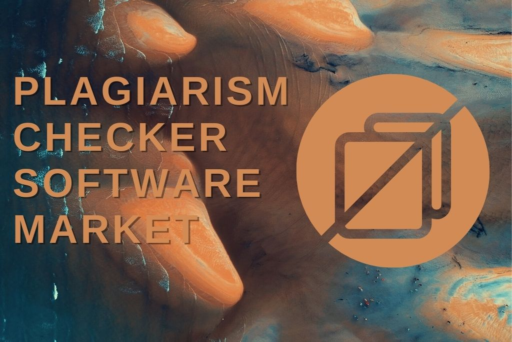 Plagiarism Checker Software Market