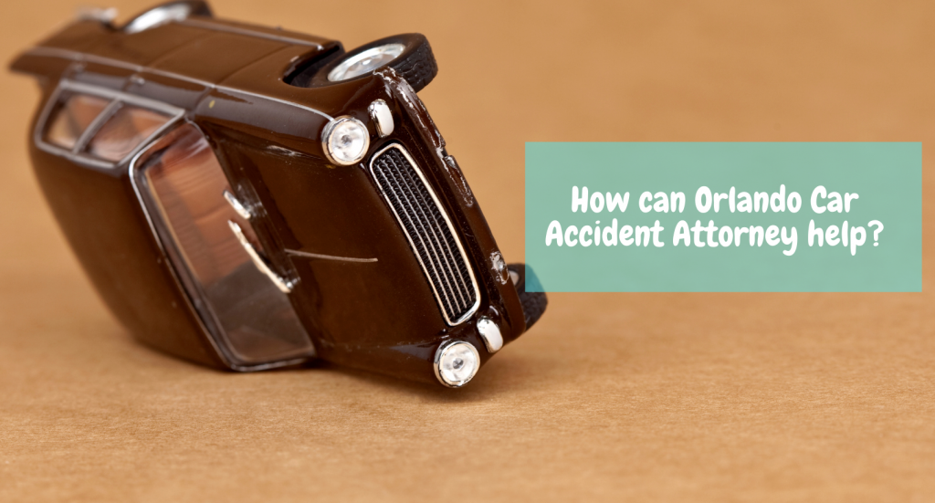 How Can Orlando Car Accident Attorney Help
